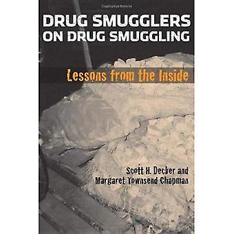 Huumeiden salakuljettajien huumeiden salakuljetusta: Lessons from sisällä