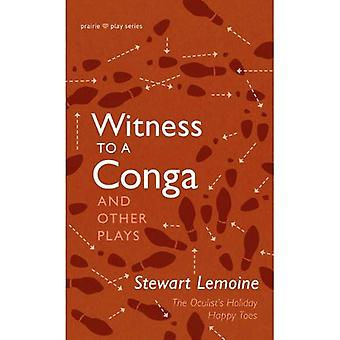 Witness to a Conga & Other Plays: Prairie Plays
