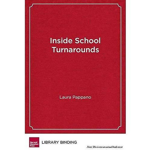 Inside School Turnarounds  Urgent Hopes, Unfolding Stories (Harvard Education Letter Impact)