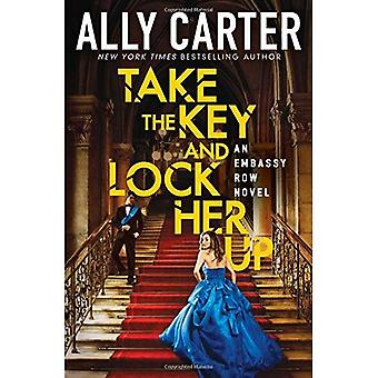 Take the Key and Lock Her� Up (Embassy Row, Book 3) (Embassy Row)