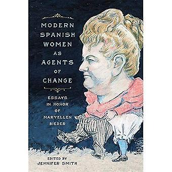 Modern Spanish Women as Agents of Change: Essays in Honor of Maryellen Bieder