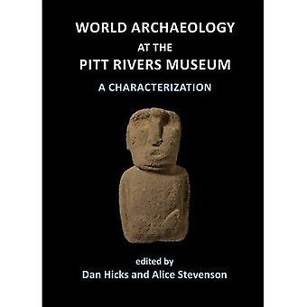 World Archaeology in het Pitt Rivers Museum: een karakterisering