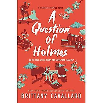 En fråga om Holmes (Charlotte Holmes roman)