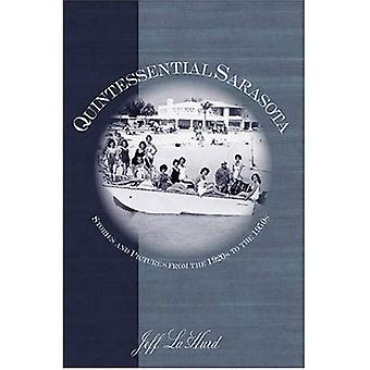 Quintessential Sarasota:: Stories and Pictures from the 1920s to the 1950s (American Chronicles)