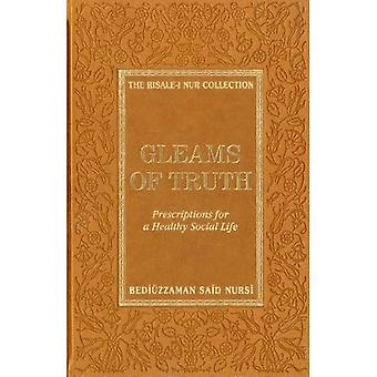 Gleams of Truth: Prescriptions for a Healthy Social Life (Risale-I Nur Collection)