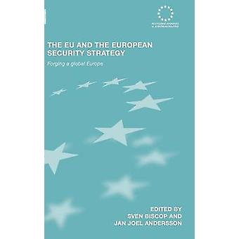 The EU and the European Security Strategy  Forging a Global Europe by Biscop & Sven