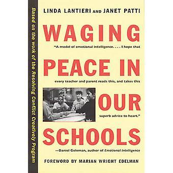 Waging Peace in Our Schools by Lantieri & Linda