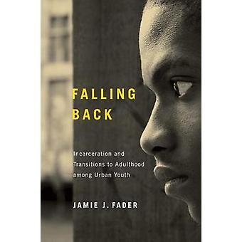 Falle tilbake fengsling og overgang til voksen alder blant Urban og ungdom av Fader & Jamie J.