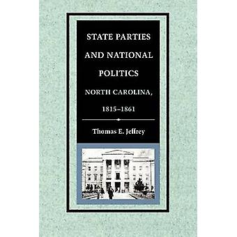 State Parties and National Politics North Carolina 18151861 by Jeffrey & Thomas E.