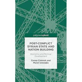 PostConflict syriska staten och nationen byggnaden ekonomiska och politiska utveckling genom akmak & Cenap