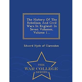 Die Geschichte der Rebellion und Bürgerkriege In England In sieben Bänden Band 1...  War College-Serie von Edward Hyde Clarendon