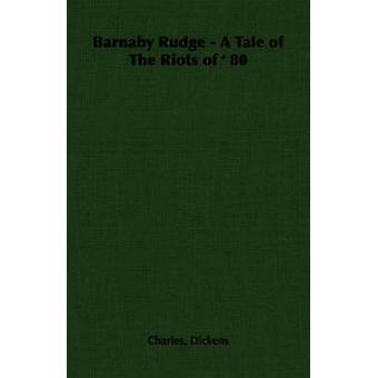 Barnaby Rudge A conte des émeutes de 80 par Dickens & Charles