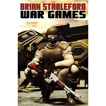 War Games A Science Fiction Novel by Stableford & Brian