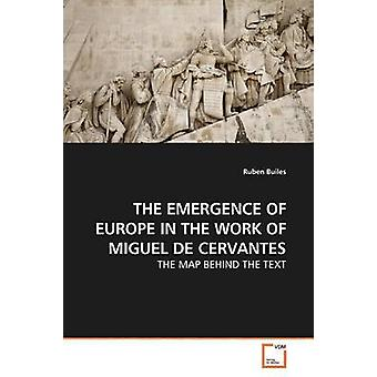 THE EMERGENCE OF EUROPE IN THE WORK OF MIGUEL DE CERVANTES by Builes & Ruben