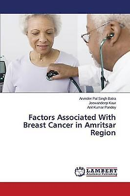 Factors Associated With Breast Cancer in Amritsar Region by Batra Arvinder Pal Singh
