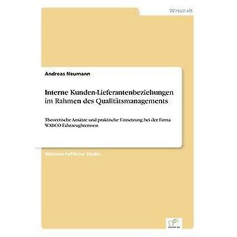 Interne KundenLieferantenbeziehungen Im Rahmen des Qualittsmanagements von & Andreas Neumann