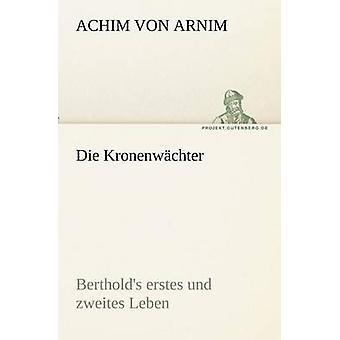 Die Kronenwachter par Arnim & Achim Von