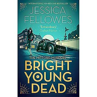 Bright Young Dead: A perfect cocktail of 1920s glamour and mystery (The Mitford Murders)