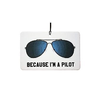 Because I'm A Pilot Car Air Freshener