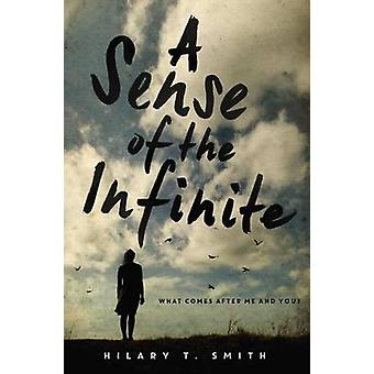 A Sense of the Infinite by Hilary T Smith - 9780062184719 Book