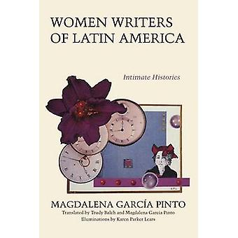 Women Writers of Latin America - Intimate Histories by Magdalena Garci