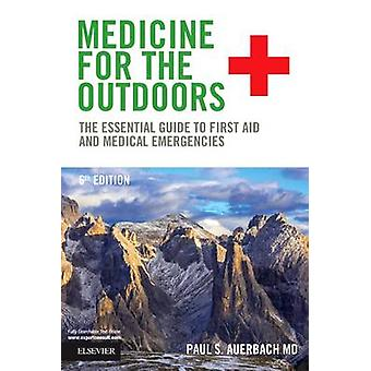 Medicine for the Outdoors - The Essential Guide to First Aid and Medic