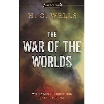 The War of the Worlds by H G Wells - Karl Kroeber - 9780451530653 Book