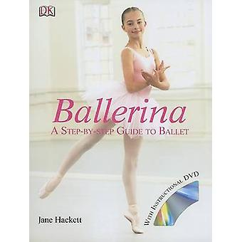 Ballerina - A Step-By-Step Guide to Ballet by Jane Hackett - David Han