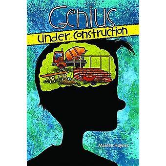 Genius Under Construction by Marilee Haynes - 9780819831262 Book