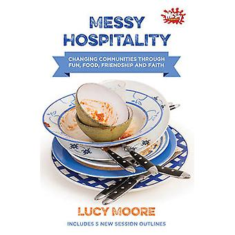 Messy Hospitality - Changing Communities Through Fun - Food - Friendsh