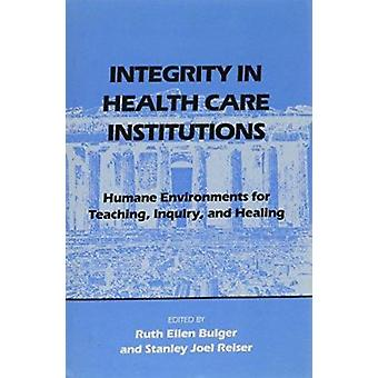 Integrity in Health Care Institutions - Humane Environments for Teachi