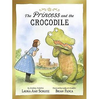 The Princess and the Crocodile by Laura Amy Schlitz - 9781406376609 B