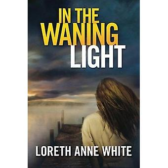 In the Waning Light by Loreth Anne White - 9781503949669 Book