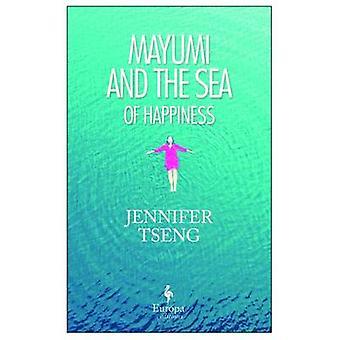 Mayumi and the Sea of Happiness by Jennifer Tseng - 9781609452698 Book