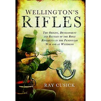 Wellington's Rifles - The Origins - Development and Battles of the Rif