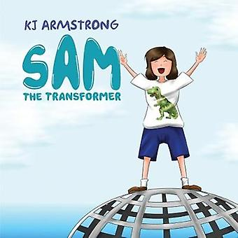 Sam the Transformer by K. J. Armstrong - 9781787104433 Book