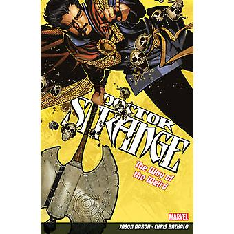 Doctor Strange Volume 1 - The Way of the Weird by Jason Aaron - Chris