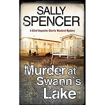 Murder at Swann's Lake by Sally Spencer - 9781847518149 Book