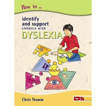How to Identify and Support Children with Dyslexia by Chris Neanon -