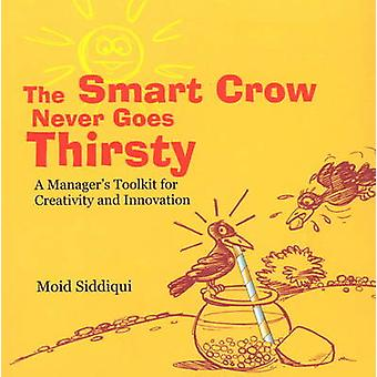 Smart Crow Never Goes Thirsty - A Manager's Toolkit for Creativity and