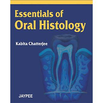 Essentials of Oral Histology by Kabita Chatterjea - 9788180618659 Book