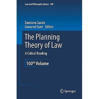 The Planning Theory of Law  A Critical Reading by Canale & Damiano