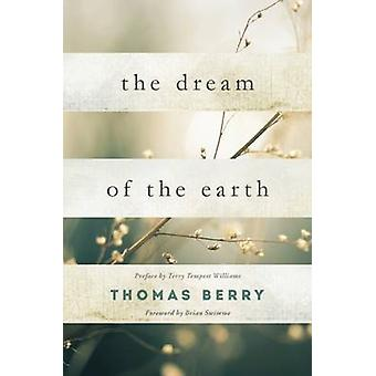 The Dream of the Earth - Preface by Terry Tempest Williams & Foreword