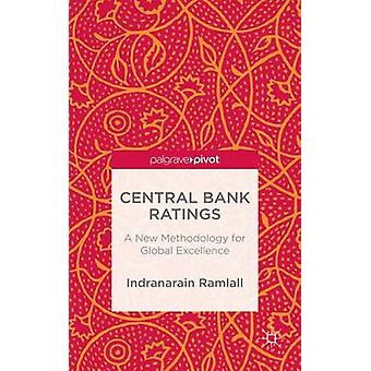 Central Bank Ratings A New Methodology for Global Excellence by Ramlall & Indranarain