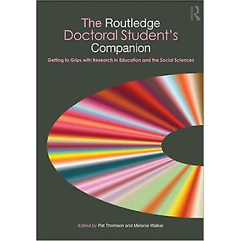 The Routledge Doctoral Students Companion: Getting to Grips with Research in Education and the Social Sciences (Companions for PhD and DPhil Research) (Paperback) by Thomson Pat Walker Melanie