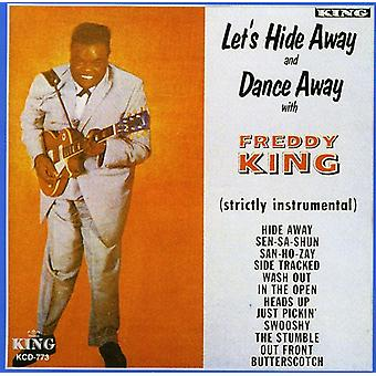 Freddie King - importazione di Let's Hide Away & Dance Away [CD] Stati Uniti d'America