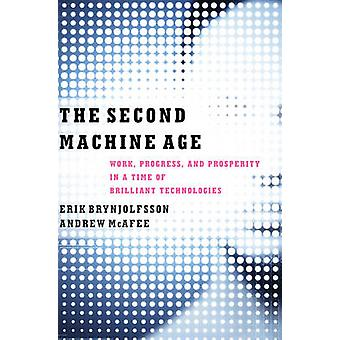 The Second Machine Age - Work - Progress - and Prosperity in a Time of