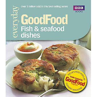 Good Food - Fish & Seafood Dishes - Triple-tested Recipes by Jeni Wrigh