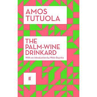 The Palm Wine Drinkard (Main) by Amos Tutuola - Wole Soyinda - 978057