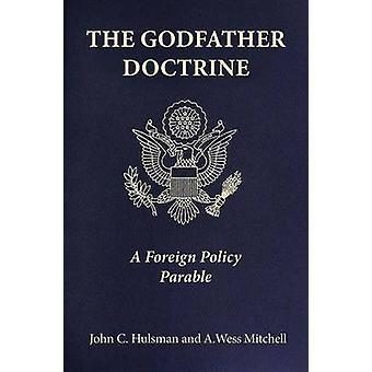 مذهب العراب-حكاية رمزية سياسة الخارجية التي Hulsman جيم جون-